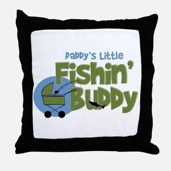 Daddy's Little Fishin' Buddy Throw Pillow