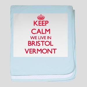 Keep calm we live in Bristol Vermont baby blanket