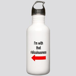 Im with that ridiculousness Funny Water Bottle