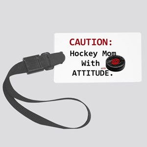 Hockey Mom With Attitude Large Luggage Tag