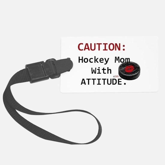 Hockey Mom With Attitude Luggage Tag