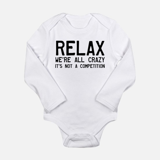 Relax, We're All Crazy Long Sleeve Infant Bodysuit