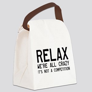 Relax, We're All Crazy Canvas Lunch Bag