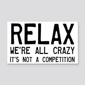 Relax, We're All Crazy Rectangle Car Magnet