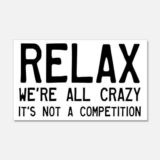 Relax, We're All Crazy Wall Sticker