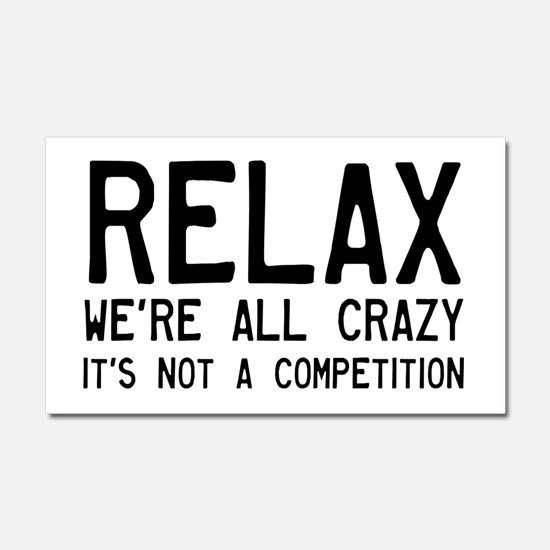 Relax, We're All Crazy Car Magnet 20 x 12