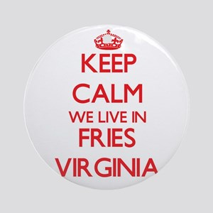 Keep calm we live in Fries Virgin Ornament (Round)