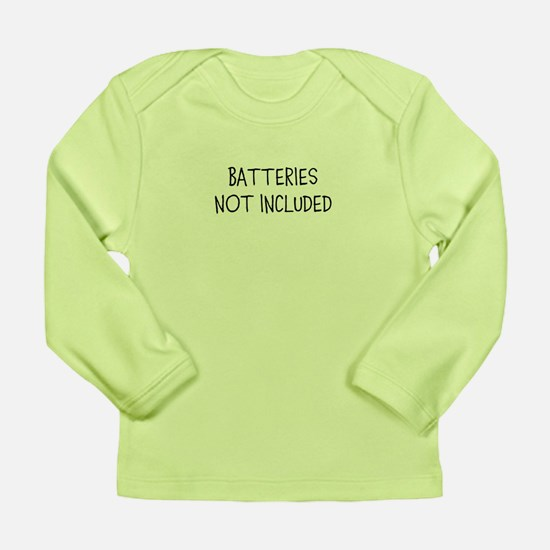 BATTERIES NOT INCLUDED Long Sleeve T-Shirt