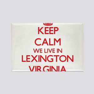 Keep calm we live in Lexington Virginia Magnets