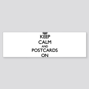 Keep calm and Postcards ON Bumper Sticker