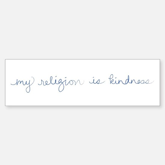 My Religion is Kindness Bumper Bumper Bumper Sticker