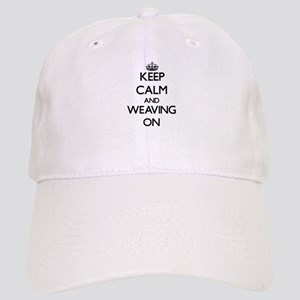 Keep calm and Weaving ON Cap