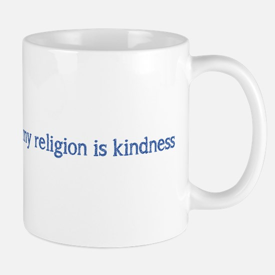 My Religion is Kindness Mugs