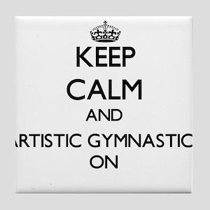 Keep calm and Artistic Gymnastics ON Tile Coaster