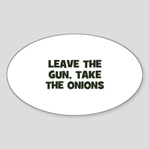 leave the gun, take the onion Oval Sticker