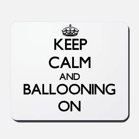 Keep calm and Ballooning ON Mousepad