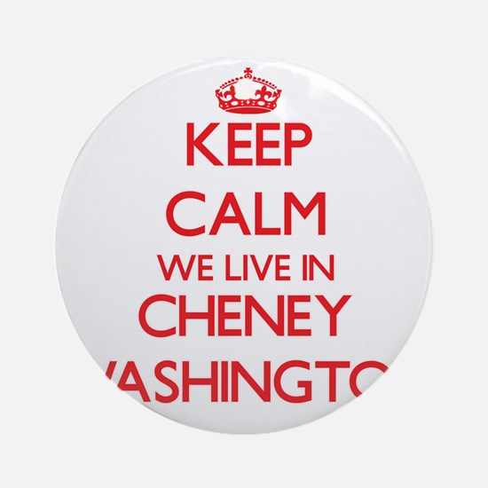 Keep calm we live in Cheney Washi Ornament (Round)
