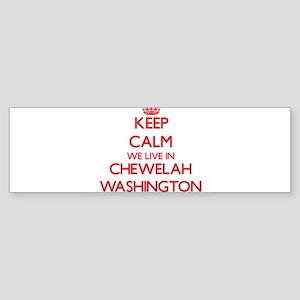 Keep calm we live in Chewelah Washi Bumper Sticker