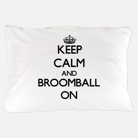 Keep calm and Broomball ON Pillow Case