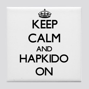 Keep calm and Hapkido ON Tile Coaster