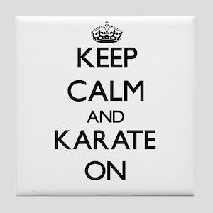 Keep calm and Karate ON Tile Coaster