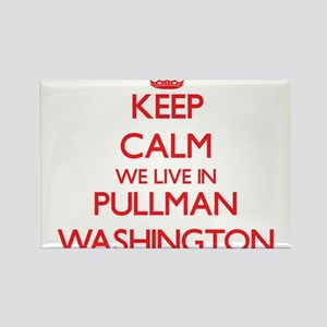 Keep calm we live in Pullman Washington Magnets