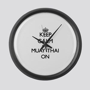Keep calm and Muay Thai ON Large Wall Clock