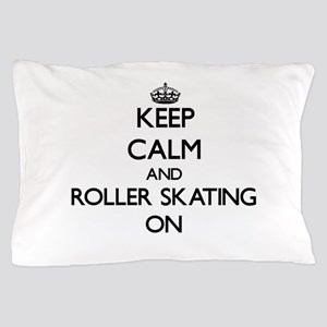 Keep calm and Roller Skating ON Pillow Case