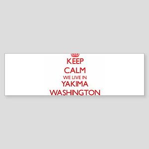 Keep calm we live in Yakima Washing Bumper Sticker