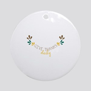Give Thanks daily Ornament (Round)