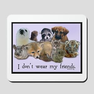 I Don't Wear My Friends Mousepad