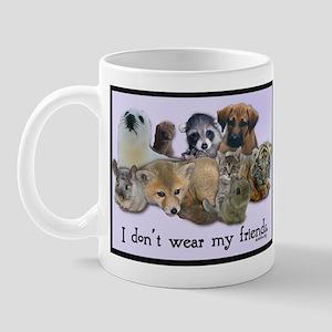 I Don't Wear My Friends Mug
