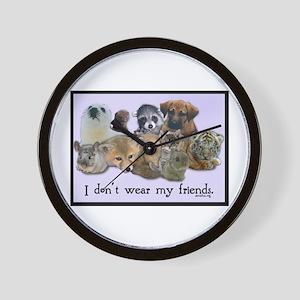 I Don't Wear My Friends Wall Clock