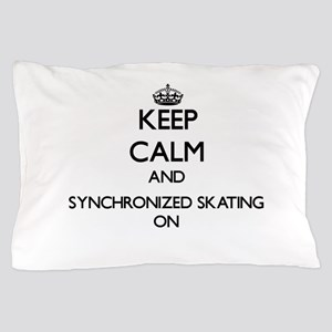 Keep calm and Synchronized Skating ON Pillow Case