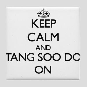 Keep calm and Tang Soo Do ON Tile Coaster
