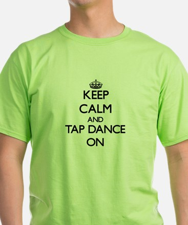 Keep calm and Tap Dance ON T-Shirt