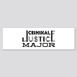 Criminal Justice Major Bumper Sticker