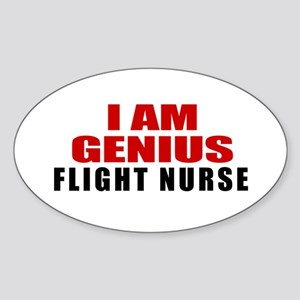 I Am Genius Flight Nurse Sticker (Oval)
