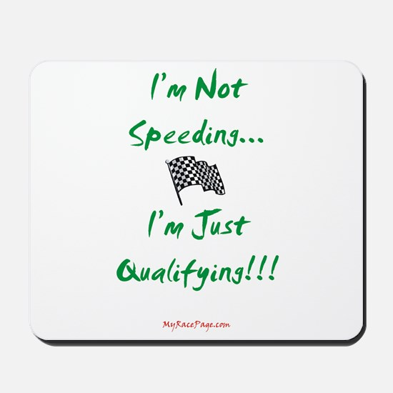 I'm Not Speeding... Mousepad