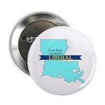 True Blue Lousiana LIBERAL Button
