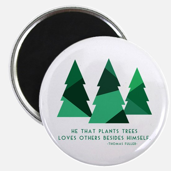 he that plants trees Magnets