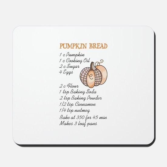 PUMPKIN BREAD RECIPE Mousepad