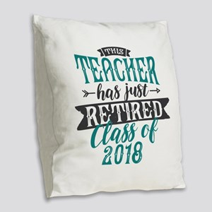 Retired Teacher Burlap Throw Pillow