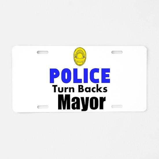 Police Turn Backs Mayor Aluminum License Plate