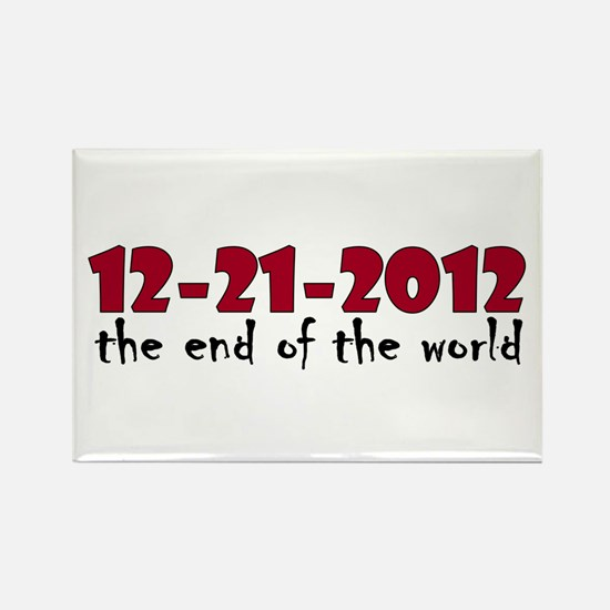 12-21-2012 End of the World Rectangle Magnet