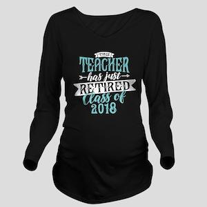 Retired Teacher Long Sleeve Maternity T-Shirt