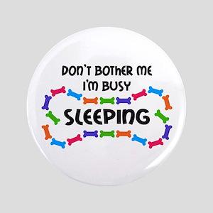 "IM BUSY SLEEPING 3.5"" Button"