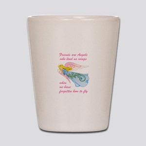FRIENDS ARE ANGELS Shot Glass