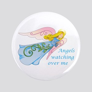 "ANGELS WATCHING OVER ME 3.5"" Button"