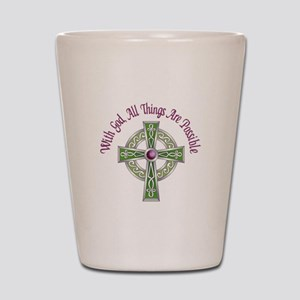 ALL THINGS POSSIBLE Shot Glass